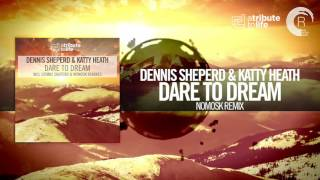 Dennis Sheperd & Katty Heath - Dare To Dream (NoMosk Remix) A Tribute To Life/RNM