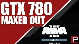 Arma 3 Beta Gameplay: MAXED OUT ULTRA SETTINGS!! GTX 780 @1080p PC EVGA ACX