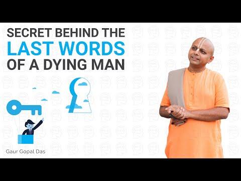 Secret behind the last words of a Dying Man by Gaur Gopal Das