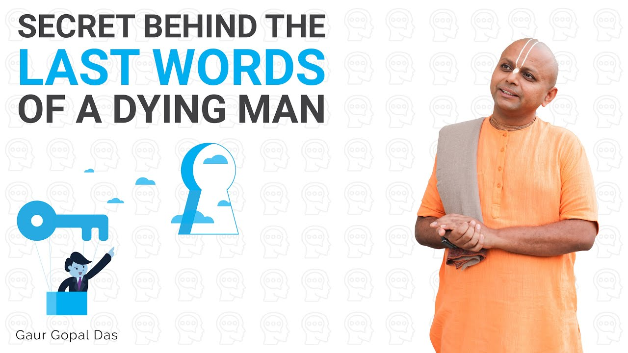 Secret behind the last words of a Dying Man by Gaur Gopal Das