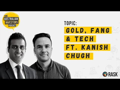 Owning GOLD, TECH vs. FANG - ft. Kanish Chugh from ETF Securities | Rask