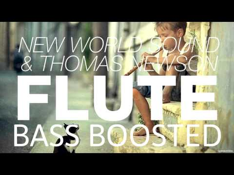 New World Sound & Thomas Newson - Flute (Bass Boosted)