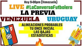 PREVIA VENEZUELA vs URUGUAY - Eliminatorias Sudamericanas