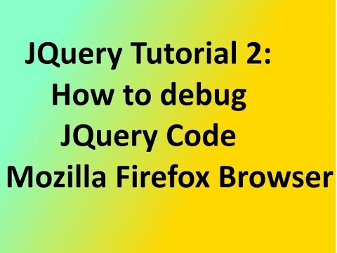 JQuery Tutorial 2: How to debug JQuery Code in Mozilla Firefox Browser