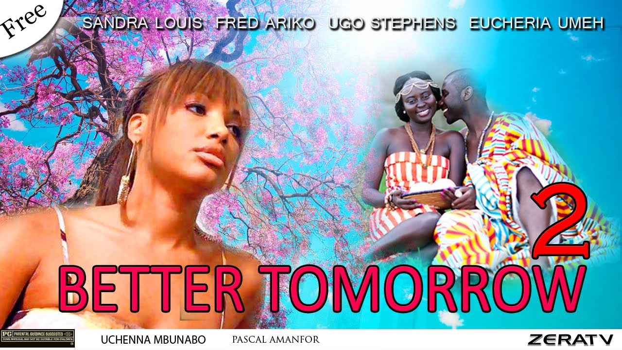 Download Better Tomorrow Part 2- Nigerian Nollywood and Ghallywood Movie