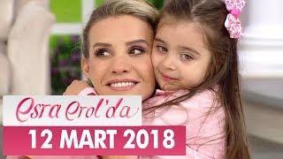 Esra Erol'da 12 Nisan 2018 Perşembe - Tek Parça