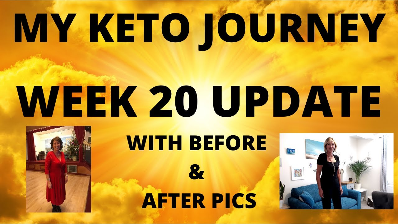 MY KETO JOURNEY - WEEK 20 WITH BEFORE AND AFTER PICS