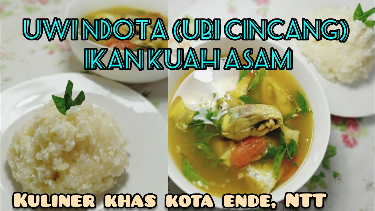 Resep Uwi Ndota Ikan Kuah Asam Khas Ende Ntt Youtube