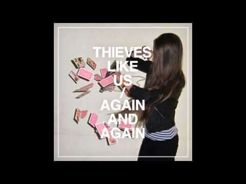Thieves Like Us - Again and Again [FULL ALBUM]