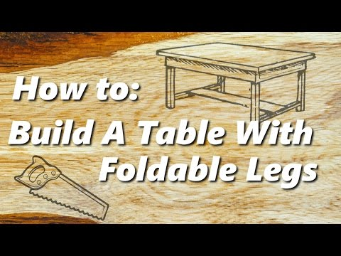 How to: Build a table with foldable legs using household tools