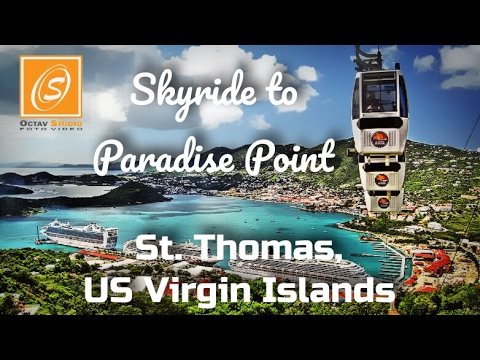 Skyride to Paradise Point, St  Thomas, US Virgin Islands