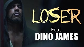 LOSER  Ft. Dino James