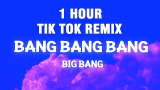 Download [1 HOUR] Bang Bang Bang (TikTok Remix) - Big Bang Tiktok Song