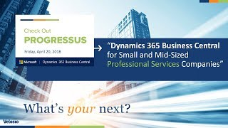 """Webcast """"Check out Progressus - Dynamics 365 Business Central for Professional Services Firms"""""""