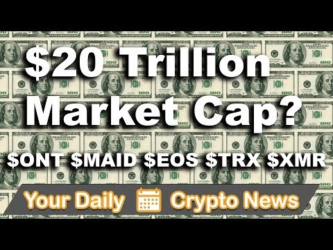 Crypto News: $20 Trillion Cap? Altcoins   $ONT $XMR $MAID $T