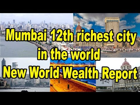Mumbai 12th richest city in the world: New World Wealth Report