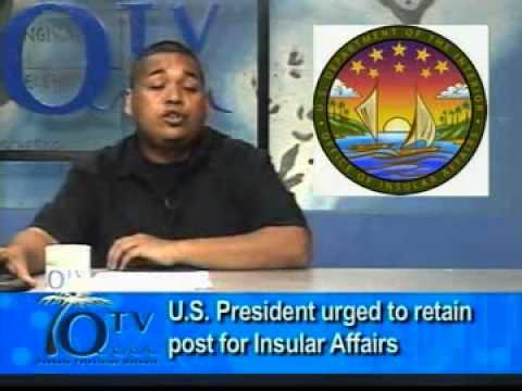 U.S. President Urged To Retain Post For Insular Affairs - VIDEO