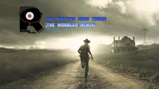 The Walking Dead Theme [The Wobbler Remix]