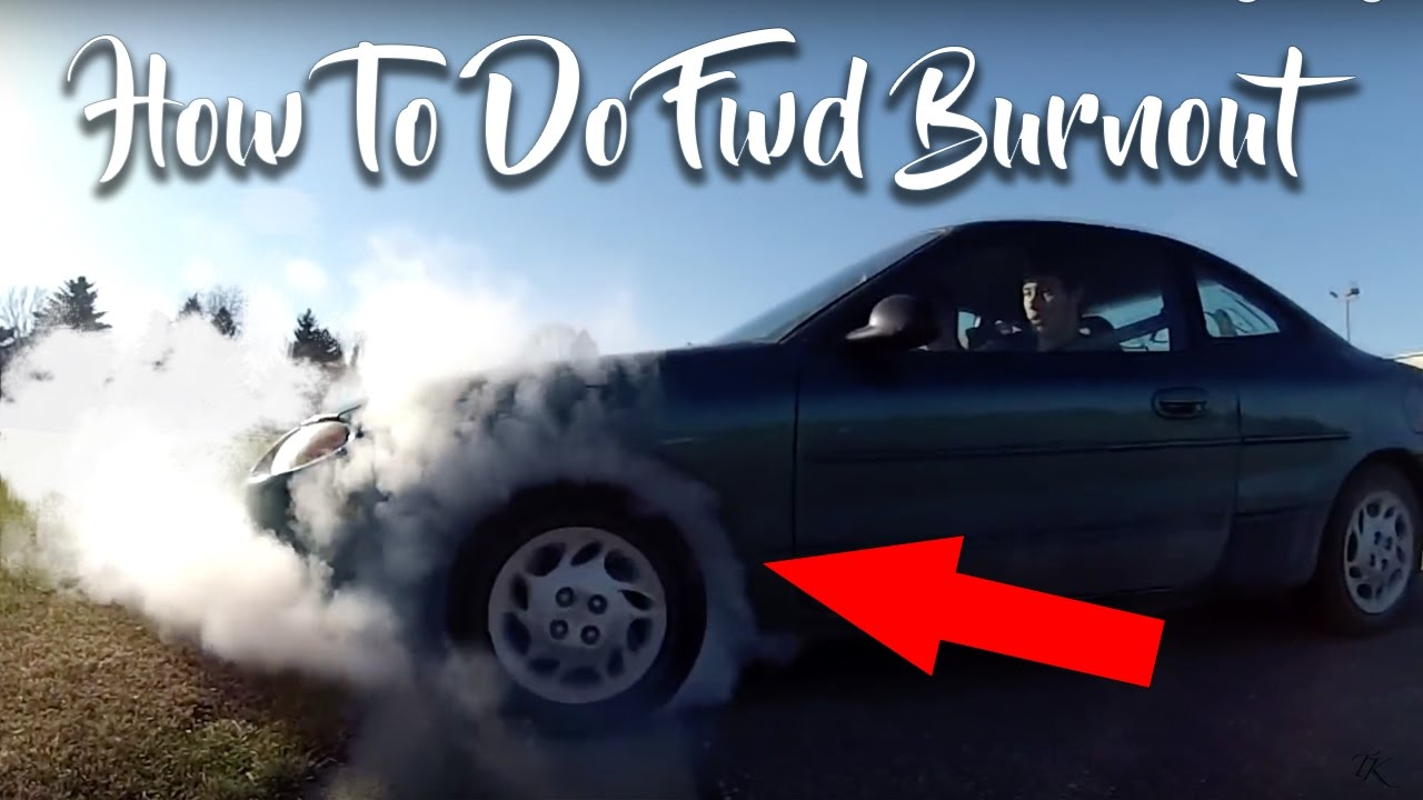 How To Do A Burnout In Front Wheel Drive Car