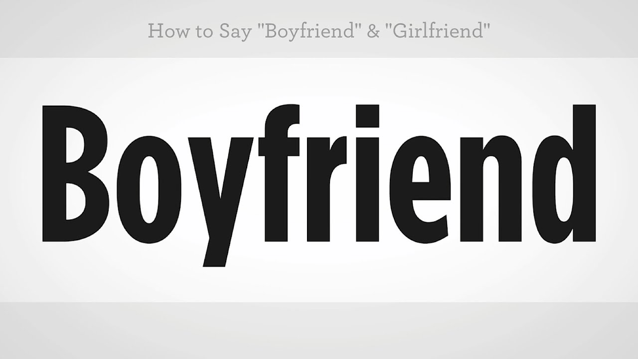 How To Say Boyfriend Girlfriend