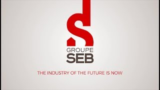 Groupe SEB | The Industry of the Future is now!