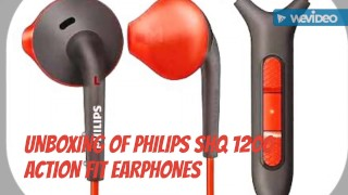 UNBOXING OF PHILIPS SHQ 1200 ACTION FIT EARPHONES (BEST EARPHONES UNDER RS 500)