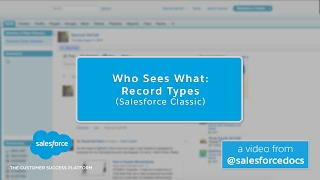 Who Sees What: Record Types (Salesforce Classic)