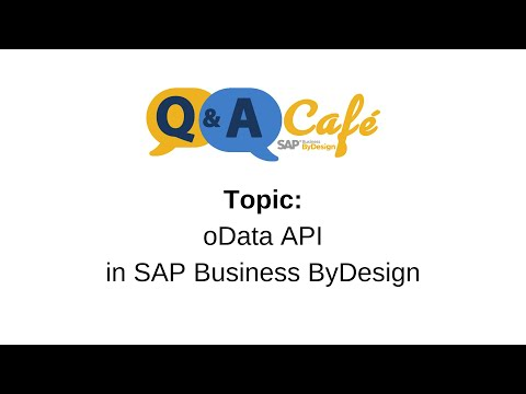 Q&A Café: oData API in SAP Business ByDesign