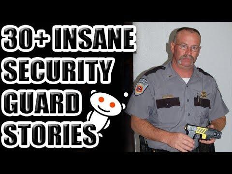 30+ INSANE Security Guard Stories [ASKREDDIT]