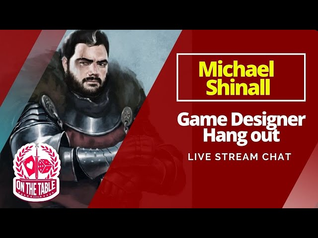 Michael Shinall, Game Designer Live Chat and Hang out