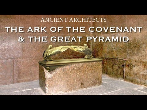 The Ark of the Covenant & The Great Pyramid of Egypt  Ancient Architects