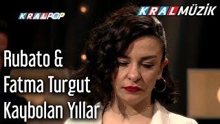 Rubato & Fatma Turgut - Kaybolan Yıllar