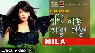 Bristy Nache Tale Tale || by Mila | ft  Fuad | Bangla Song 2017 | Lyrical Video | Official