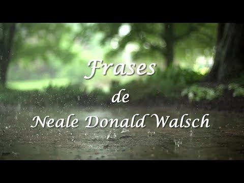 Frases de Neale Donald Walsch