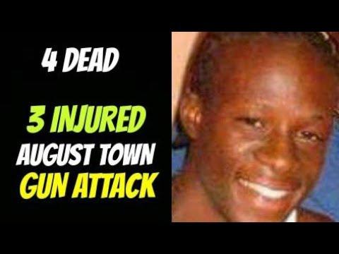 Four Dead 3 Injured August Town Gun Attack Jan 27 2018