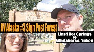 RV Alaska Series #3 | Liard Hot Springs | Sign Post Forest | Whitehorse thumbnail