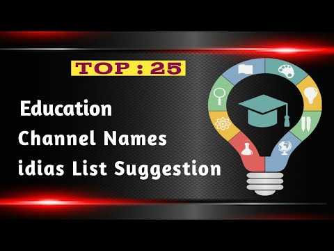🔥Best 25 : Education Channel Name Suggestions For YouTube Ideas List