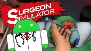 I KILLED HIM WITH A HAMMER! - Surgeon Simulator Android