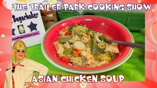 Asian Chicken Soup : Trailer Park Cooking Show