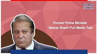 Former Prime Minister Nawaz Sharif Full Media Talk - SAMAA TV - 15 October, 2018