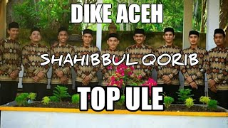 Dikee Aceh - TOP ULEE, (Shahibul Qarib)