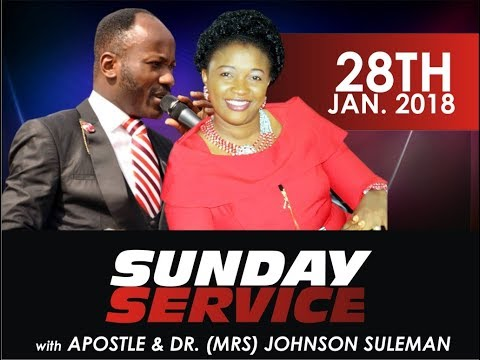 Sun. Service 28th Jan. 2018 LIVE With Apostle Johnson Suleman