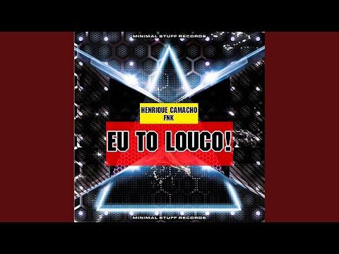 Eu To Louco! (Original Mix)