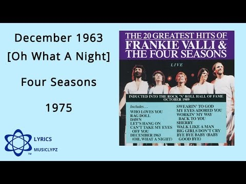 December 1963 Oh What A Night  Four Seasons 1975 HQ Lyrics MusiClypz