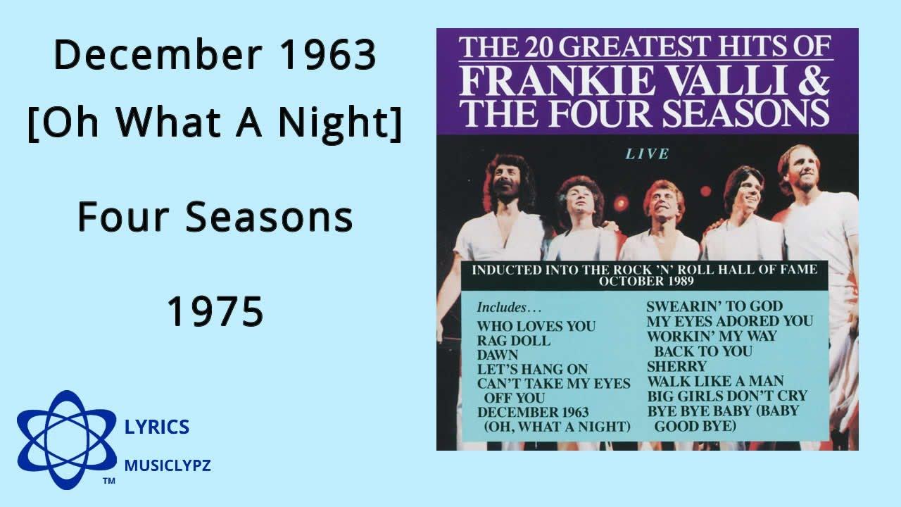 THE FOUR SEASONS - Oh What A Night (lyrics) - YouTube