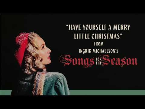 Ingrid Michaelson - Have Yourself A Merry Little Christmas Mp3