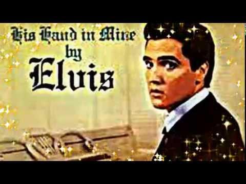 Elvis Presley-His Hand In Mine(with lyrics)