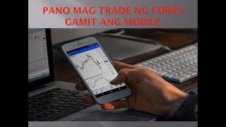 PANO MAG TRADE NG FOREX GAMIT ANG MOBILE
