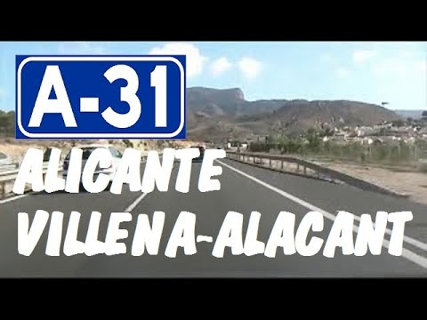 A-31 Alicante , Autovía de Alicante , Tramo Villena - Alicante Oeste  / Highways in Spain