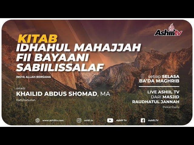🔴 [LIVE] Kitab Idhahul Mahajjah Fii Bayaani Sabiilissalaf - Ustadz Khailid Abdusshomad, Lc., M.A